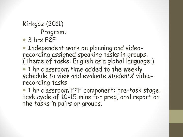 Kirkgöz (2011) Program: 3 hrs F 2 F Independent work on planning and videorecording