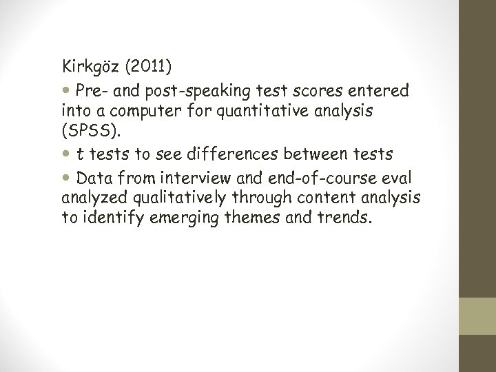 Kirkgöz (2011) Pre- and post-speaking test scores entered into a computer for quantitative analysis