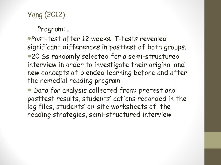 Yang (2012) Program: . Post-test after 12 weeks. T-tests revealed significant differences in posttest