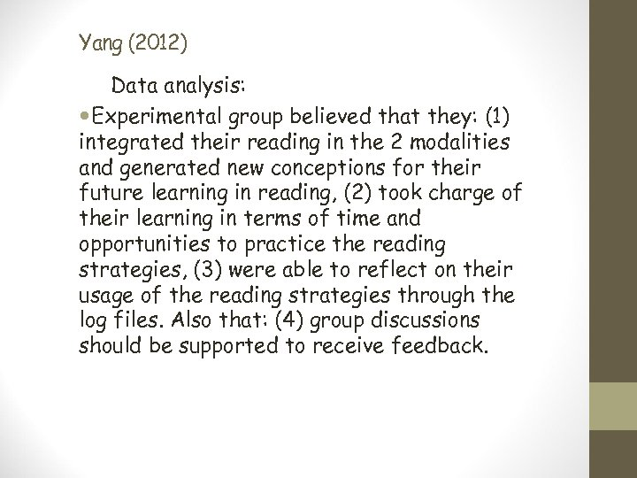 Yang (2012) Data analysis: Experimental group believed that they: (1) integrated their reading in