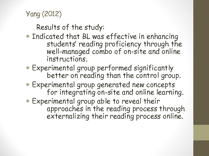 Yang (2012) Results of the study: Indicated that BL was effective in enhancing students'