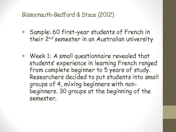 Bissoonauth-Bedford & Stace (2012) Sample: 60 first-year students of French in their 2 nd
