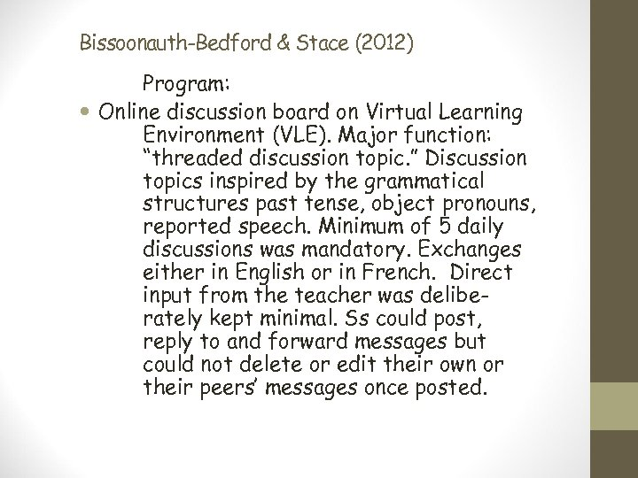Bissoonauth-Bedford & Stace (2012) Program: Online discussion board on Virtual Learning Environment (VLE). Major