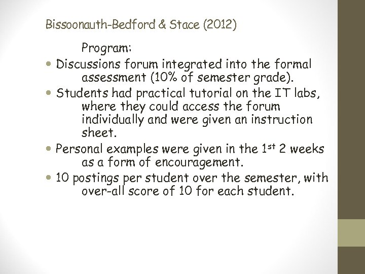 Bissoonauth-Bedford & Stace (2012) Program: Discussions forum integrated into the formal assessment (10% of