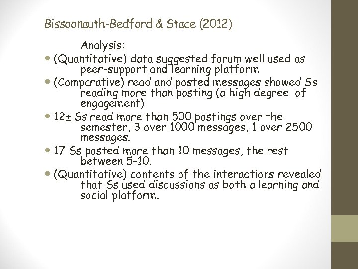 Bissoonauth-Bedford & Stace (2012) Analysis: (Quantitative) data suggested forum well used as peer-support and