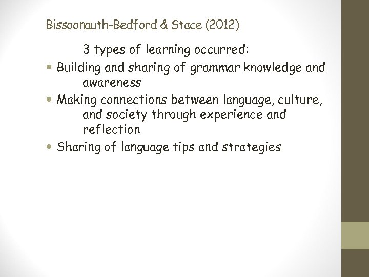 Bissoonauth-Bedford & Stace (2012) 3 types of learning occurred: Building and sharing of grammar