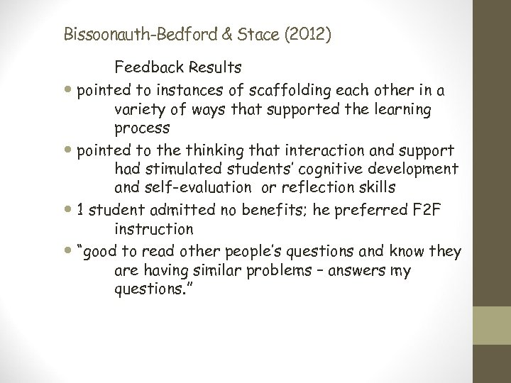 Bissoonauth-Bedford & Stace (2012) Feedback Results pointed to instances of scaffolding each other in