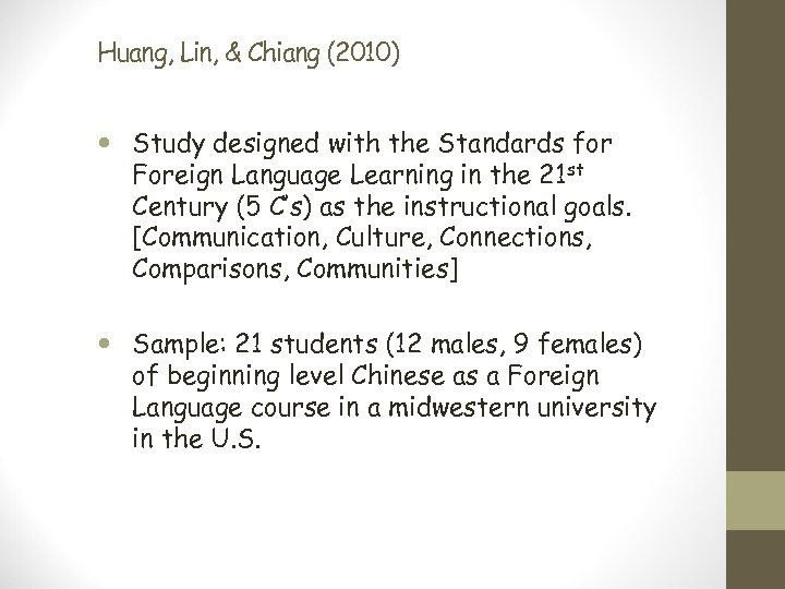 Huang, Lin, & Chiang (2010) Study designed with the Standards for Foreign Language Learning