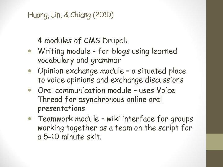 Huang, Lin, & Chiang (2010) 4 modules of CMS Drupal: Writing module – for