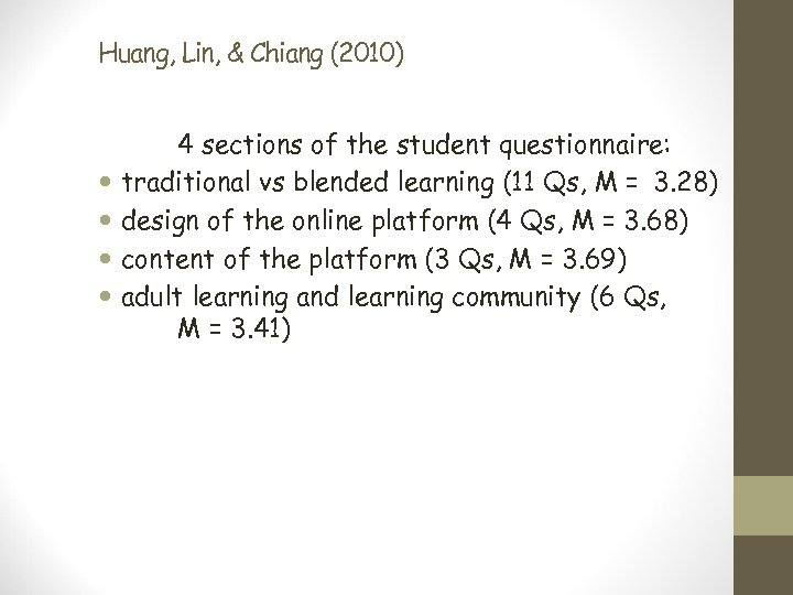 Huang, Lin, & Chiang (2010) 4 sections of the student questionnaire: traditional vs blended
