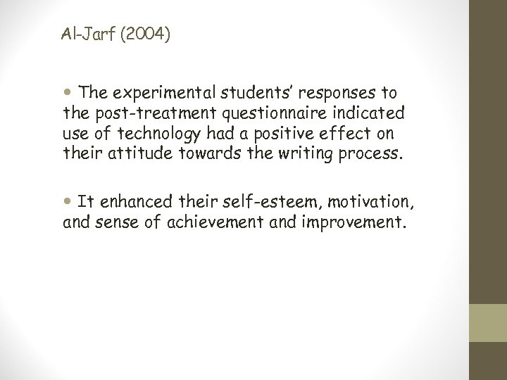 Al-Jarf (2004) The experimental students' responses to the post-treatment questionnaire indicated use of technology