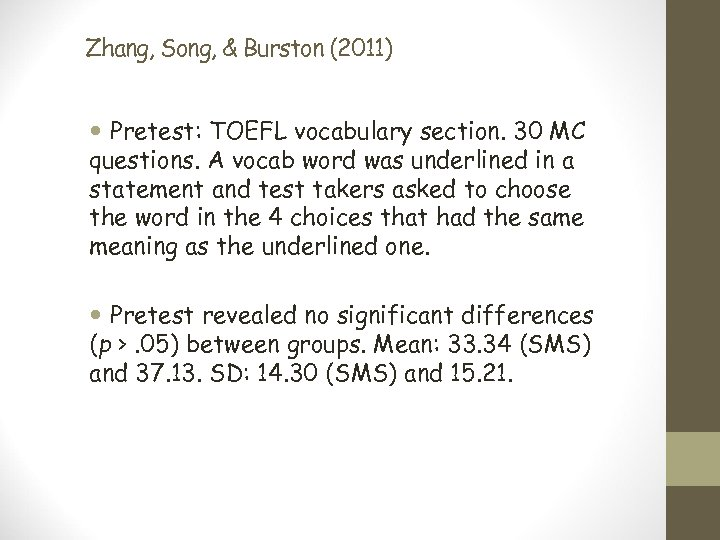 Zhang, Song, & Burston (2011) Pretest: TOEFL vocabulary section. 30 MC questions. A vocab