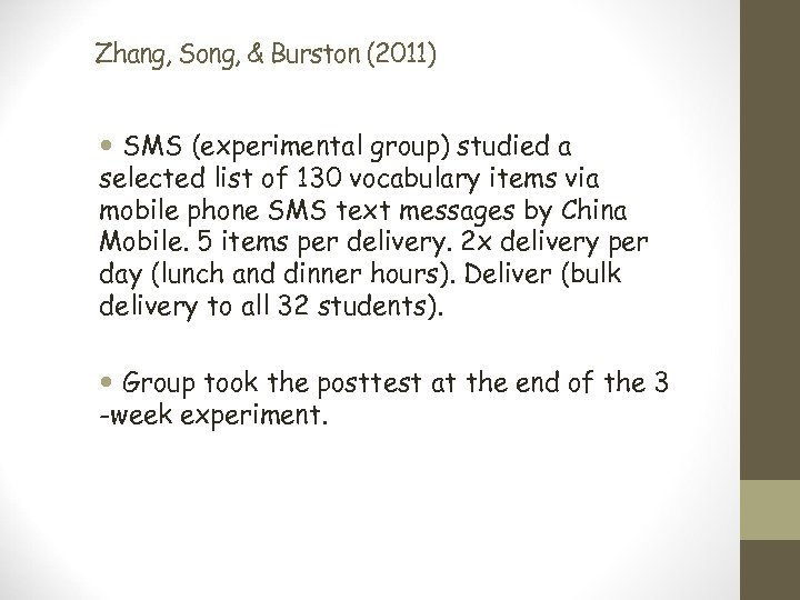 Zhang, Song, & Burston (2011) SMS (experimental group) studied a selected list of 130