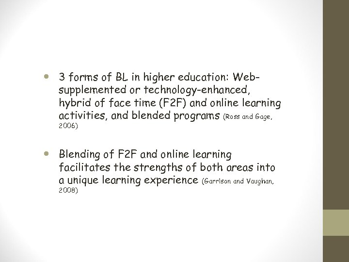 3 forms of BL in higher education: Websupplemented or technology-enhanced, hybrid of face