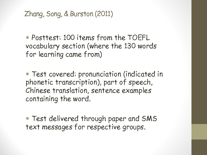 Zhang, Song, & Burston (2011) Posttest: 100 items from the TOEFL vocabulary section (where