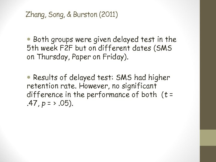 Zhang, Song, & Burston (2011) Both groups were given delayed test in the 5