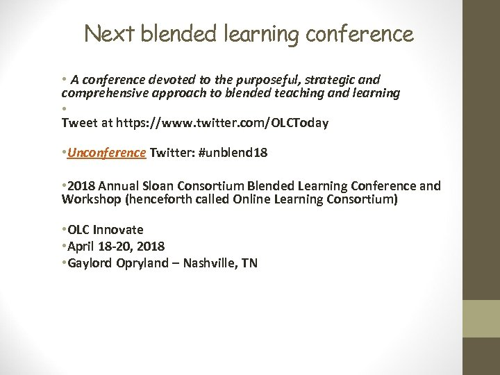 Next blended learning conference • A conference devoted to the purposeful, strategic and comprehensive