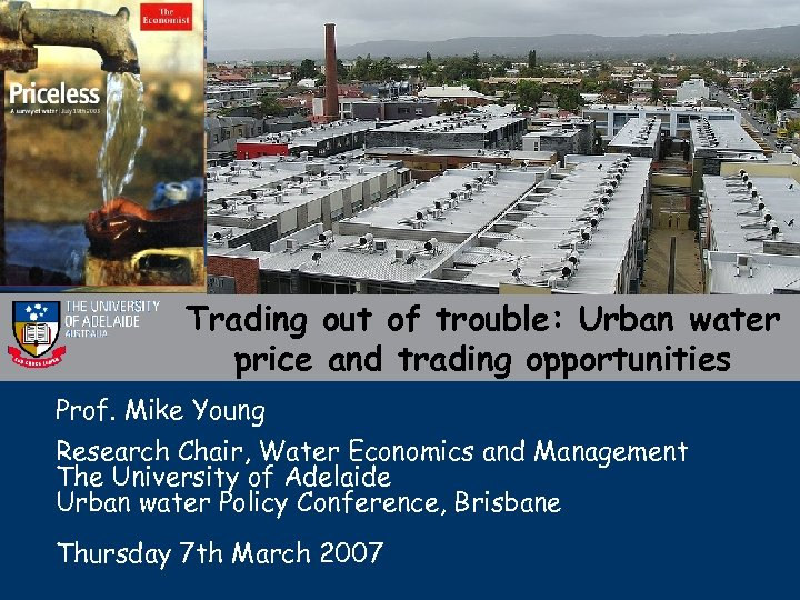 Trading out of trouble: Urban water price and trading opportunities Prof. Mike Young Research