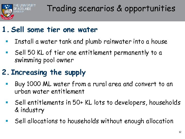Trading scenarios & opportunities 1. Sell some tier one water § Install a water