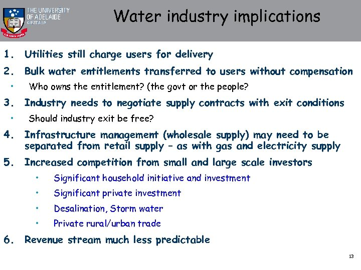 Water industry implications 1. Utilities still charge users for delivery 2. Bulk water entitlements