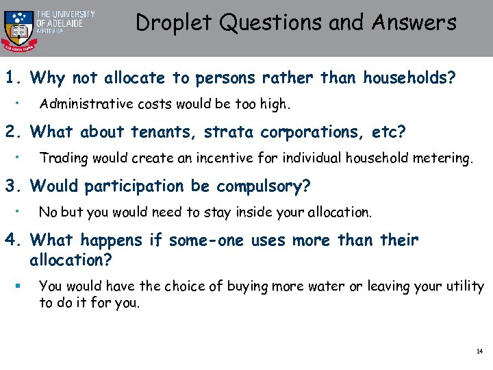 Droplet Questions and Answers 1. Why not allocate to persons rather than households? •