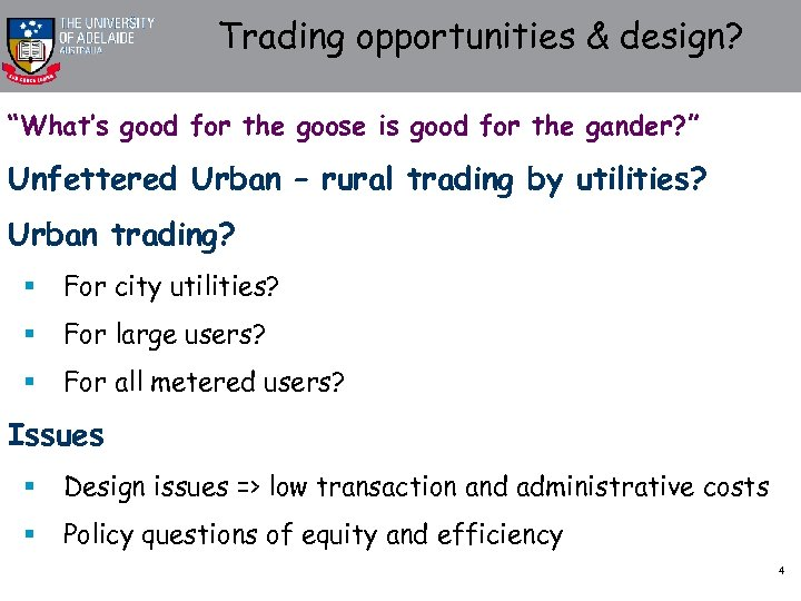 "Trading opportunities & design? ""What's good for the goose is good for the gander?"