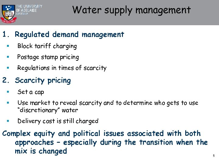 Water supply management 1. Regulated demand management § Block tariff charging § Postage stamp