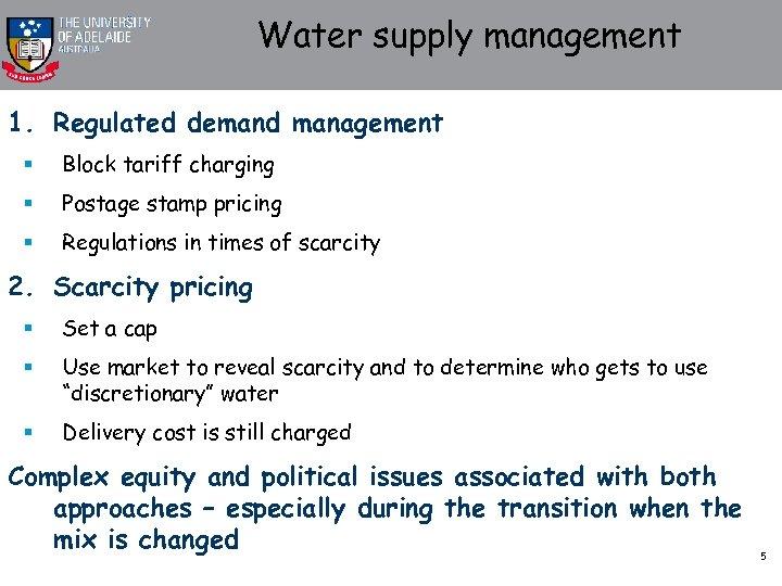 Water supply management 1. Regulated demand management § Block tariff charging § Postage stamp