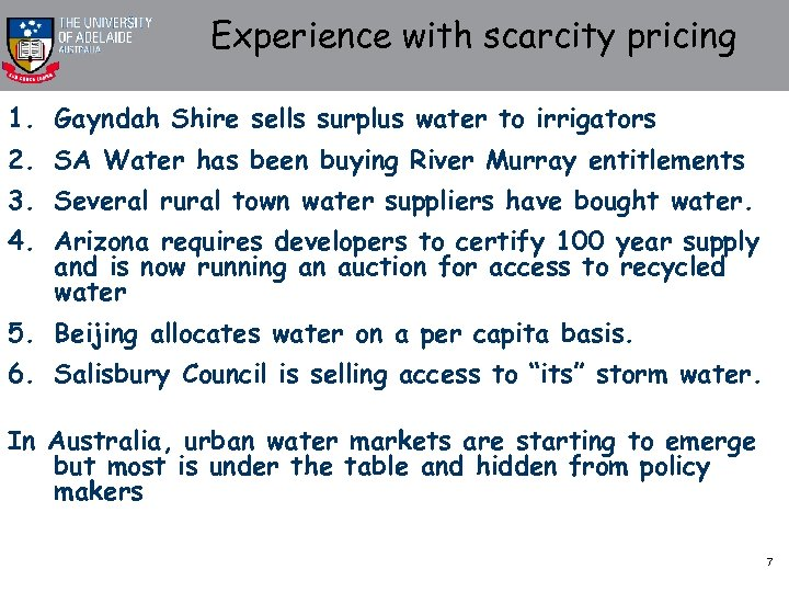 Experience with scarcity pricing 1. Gayndah Shire sells surplus water to irrigators 2. SA