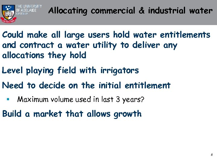 Allocating commercial & industrial water Could make all large users hold water entitlements and