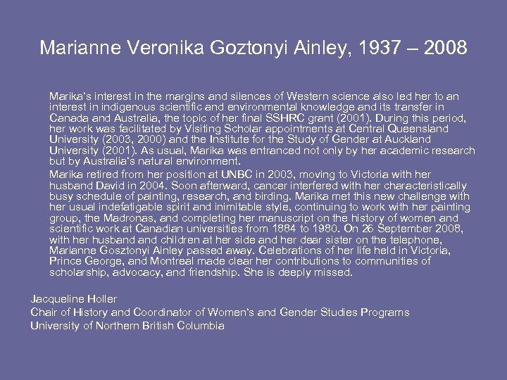 Marianne Veronika Goztonyi Ainley, 1937 – 2008 Marika's interest in the margins and silences