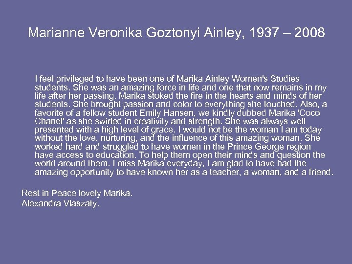 Marianne Veronika Goztonyi Ainley, 1937 – 2008 I feel privileged to have been one