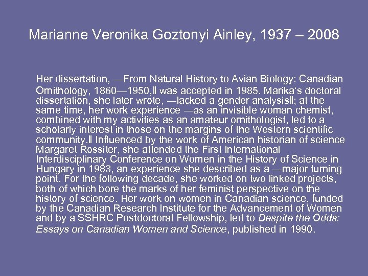 Marianne Veronika Goztonyi Ainley, 1937 – 2008 Her dissertation, ―From Natural History to Avian