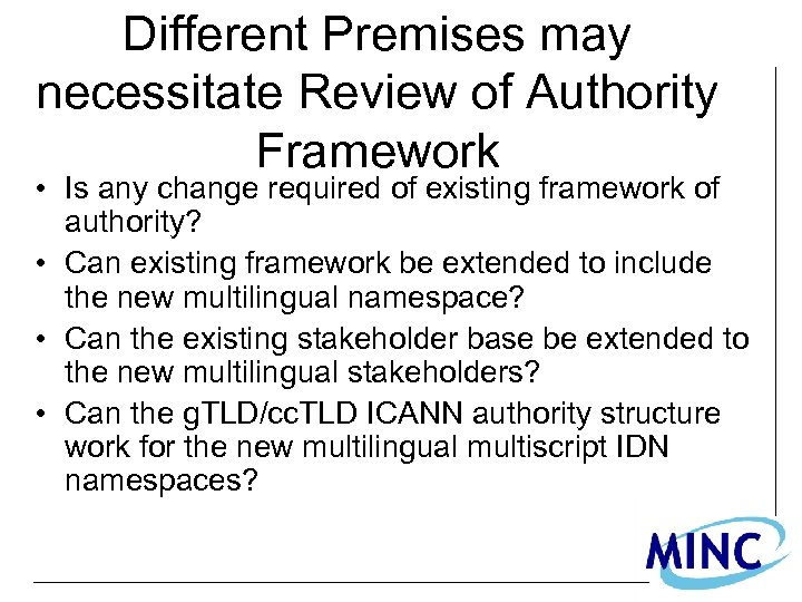 Different Premises may necessitate Review of Authority Framework • Is any change required of