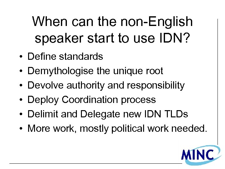 When can the non-English speaker start to use IDN? • • • Define standards