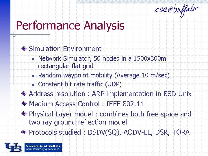 Performance Analysis Simulation Environment n n n Network Simulator, 50 nodes in a 1500