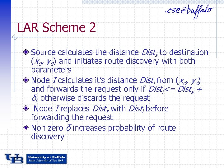 LAR Scheme 2 Source calculates the distance Dists to destination (xd, yd) and initiates