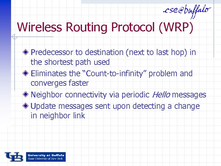 Wireless Routing Protocol (WRP) Predecessor to destination (next to last hop) in the shortest