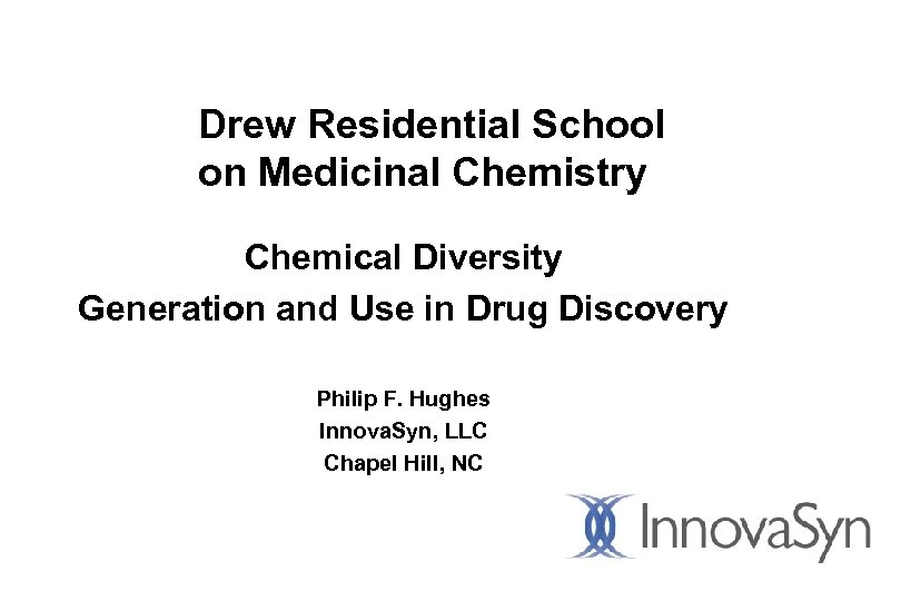 Drew Residential School on Medicinal Chemistry Chemical Diversity Generation and Use in Drug Discovery
