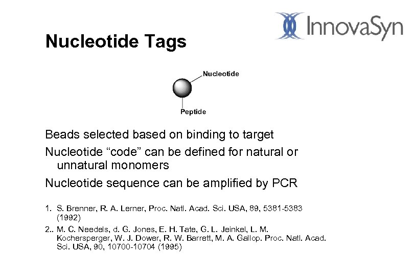 "Nucleotide Tags Beads selected based on binding to target Nucleotide ""code"" can be defined"