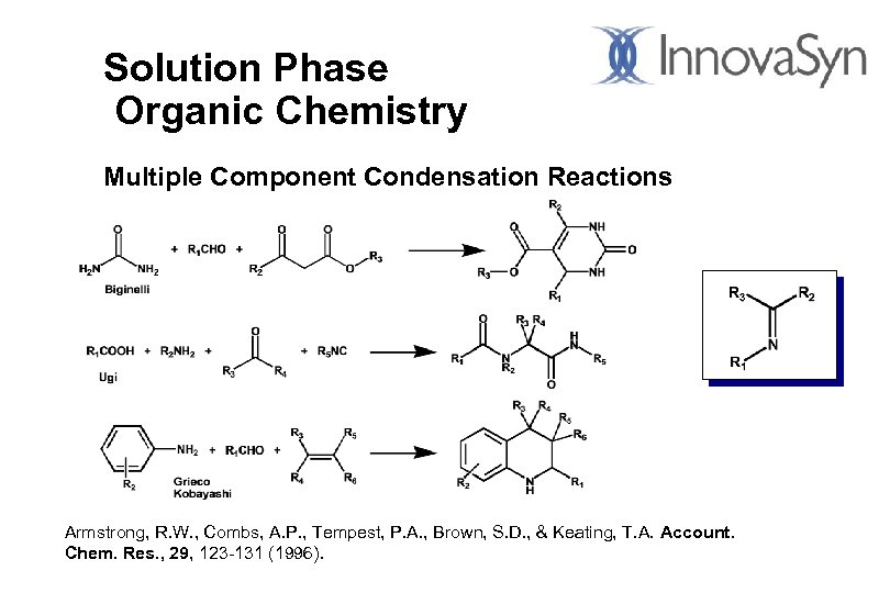 Solution Phase Organic Chemistry Multiple Component Condensation Reactions Armstrong, R. W. , Combs, A.