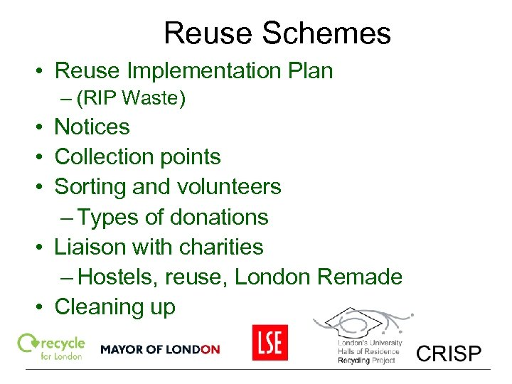 Reuse Schemes • Reuse Implementation Plan – (RIP Waste) • Notices • Collection points