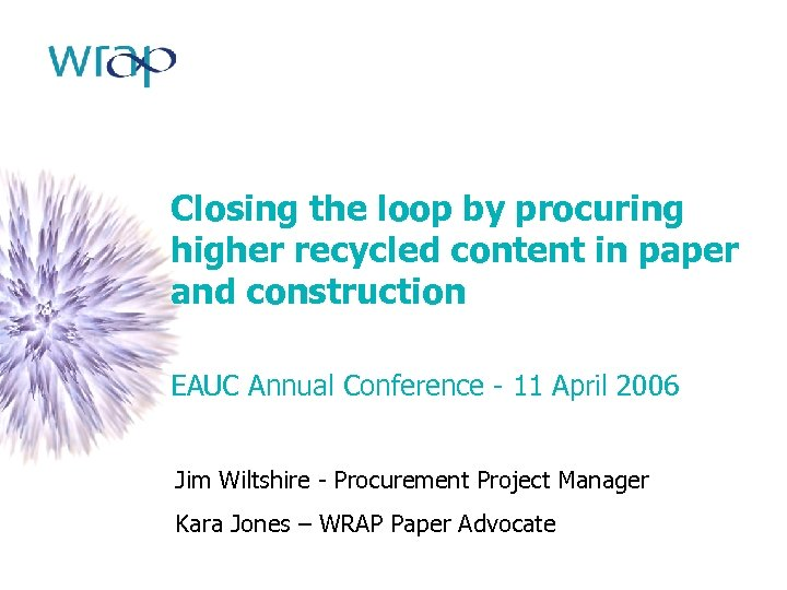 Closing the loop by procuring higher recycled content in paper and construction EAUC Annual