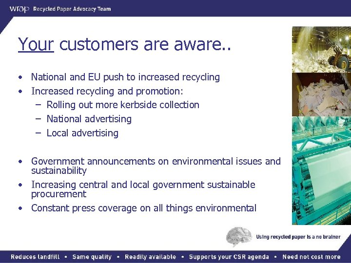 Your customers are aware. . • National and EU push to increased recycling •