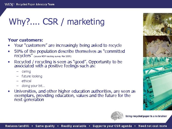 """Why? . . CSR / marketing Your customers: • Your """"customers"""" are increasingly being"""
