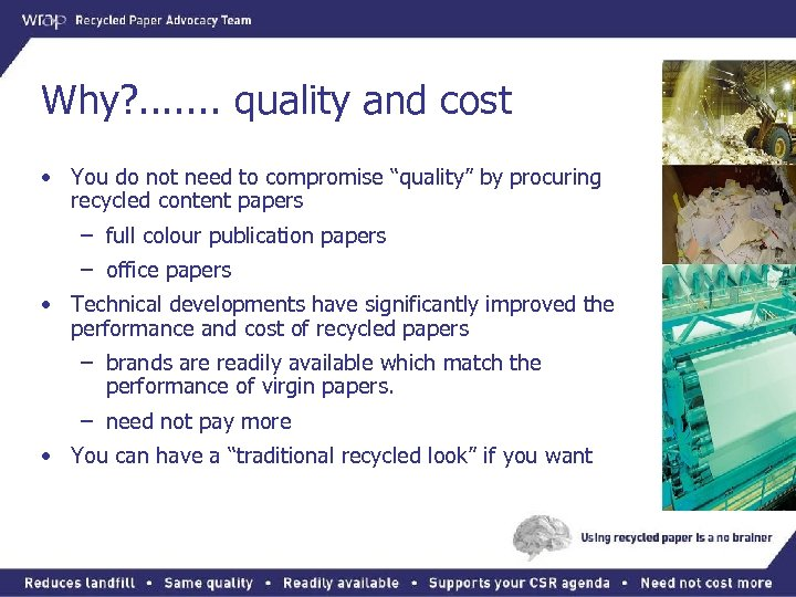 Why? . . . . quality and cost • You do not need to