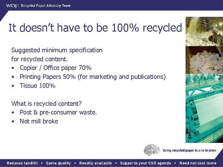 It doesn't have to be 100% recycled Suggested minimum specification for recycled content. •