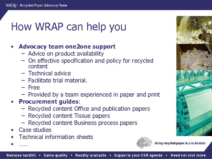 How WRAP can help you • Advocacy team one 2 one support – Advice