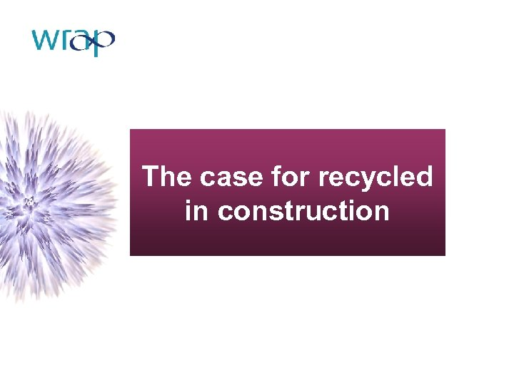 The case for recycled in construction