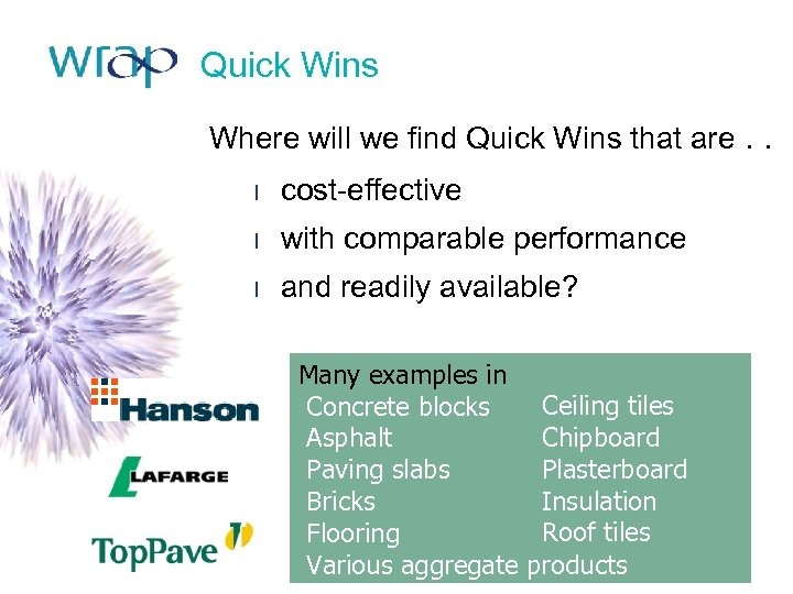 Quick Wins Where will we find Quick Wins that are. . l cost-effective l